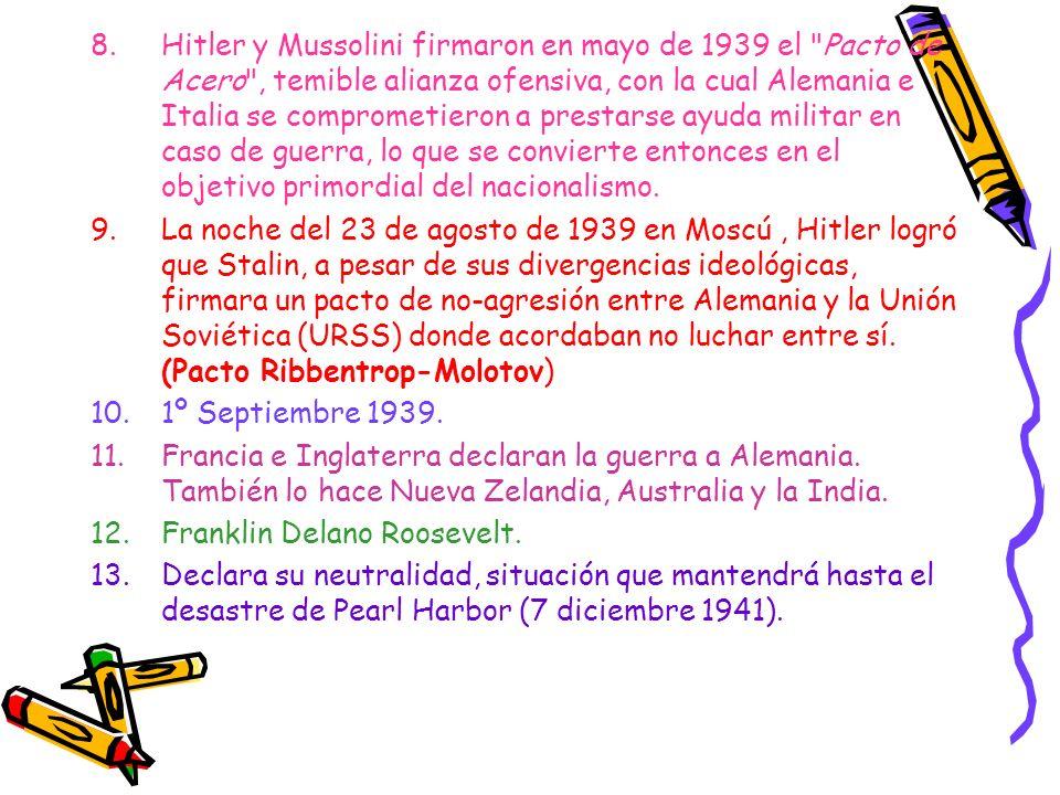 8.Hitler y Mussolini firmaron en mayo de 1939 el
