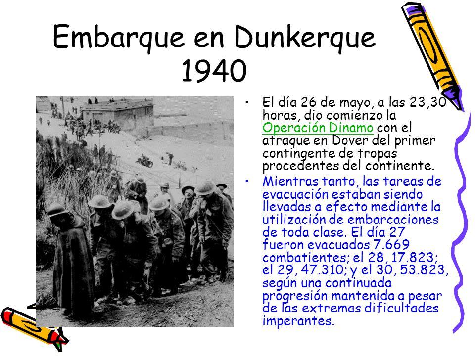 Embarque en Dunkerque 1940 El día 26 de mayo, a las 23,30 horas, dio comienzo la Operación Dinamo con el atraque en Dover del primer contingente de tr