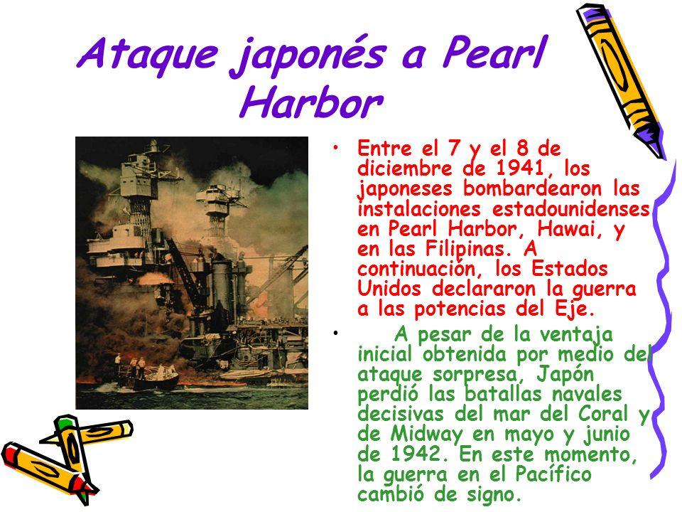 Ataque japonés a Pearl Harbor Entre el 7 y el 8 de diciembre de 1941, los japoneses bombardearon las instalaciones estadounidenses en Pearl Harbor, Ha