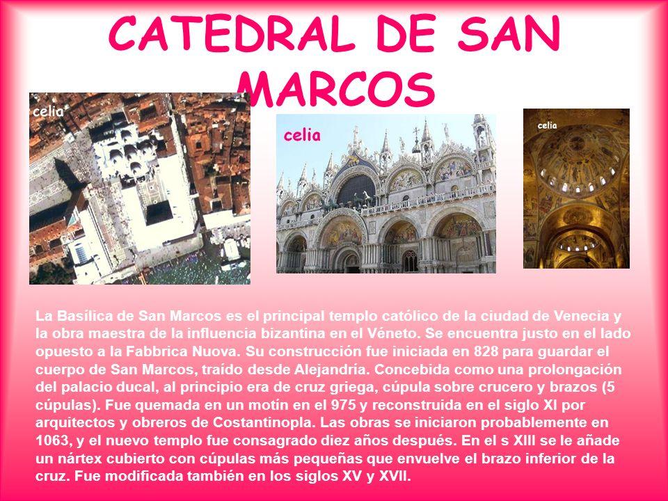 CATEDRAL DE SAN MARCOS La Basílica de San Marcos es el principal templo católico de la ciudad de Venecia y la obra maestra de la influencia bizantina