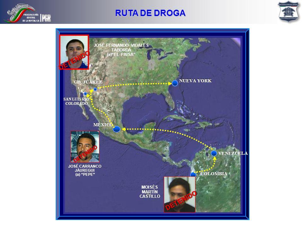 COLOMBIA MÉXICO CD. JUÁREZ NUEVA YORK RUTA DE DROGA VENEZUELA JOSÉ FERNANDO VIDALES TABORDA (a)EL PAISA MOISÉS MARTÍN CASTILLO DETENIDO JOSÉ CARRANCO