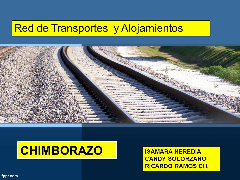 Red de Transportes y Alojamientos ISAMARA HEREDIA CANDY SOLORZANO RICARDO RAMOS CH. ISAMARA HEREDIA CANDY SOLORZANO RICARDO RAMOS CH. CHIMBORAZO