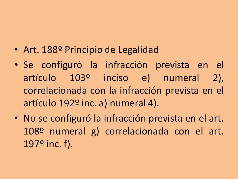 Art. 188º Principio de Legalidad Se configuró la infracción prevista en el artículo 103º inciso e) numeral 2), correlacionada con la infracción previs