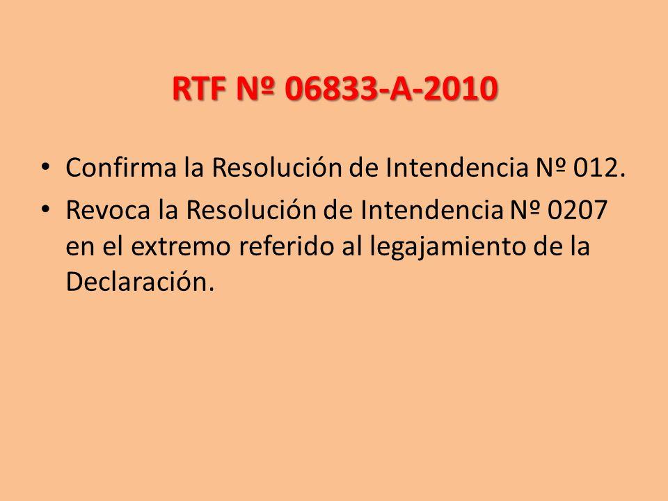 RTF Nº 06833-A-2010 Confirma la Resolución de Intendencia Nº 012. Revoca la Resolución de Intendencia Nº 0207 en el extremo referido al legajamiento d