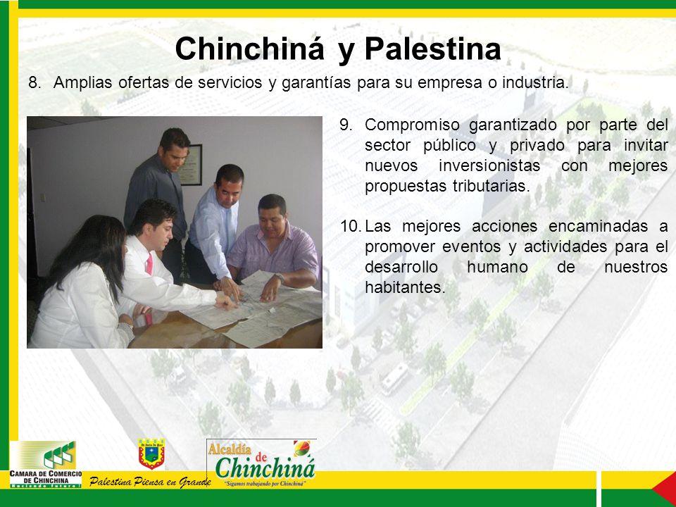 Palestina Piensa en Grande 8. Amplias ofertas de servicios y garantías para su empresa o industria.
