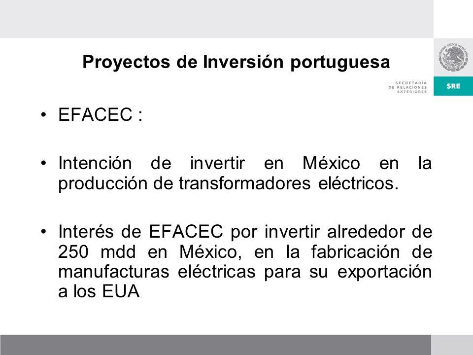 Proyectos de Inversión portuguesa EFACEC : Intención de invertir en México en la producción de transformadores eléctricos.