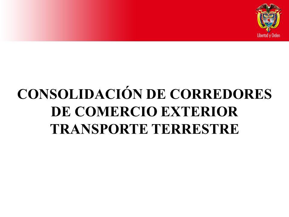 CONSOLIDACIÓN DE CORREDORES DE COMERCIO EXTERIOR TRANSPORTE TERRESTRE