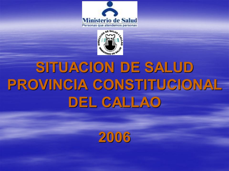 SITUACION DE SALUD PROVINCIA CONSTITUCIONAL DEL CALLAO 2006