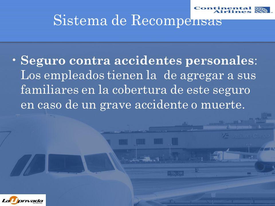 Sistema de Recompensas Seguro contra accidentes personales : Los empleados tienen la de agregar a sus familiares en la cobertura de este seguro en cas