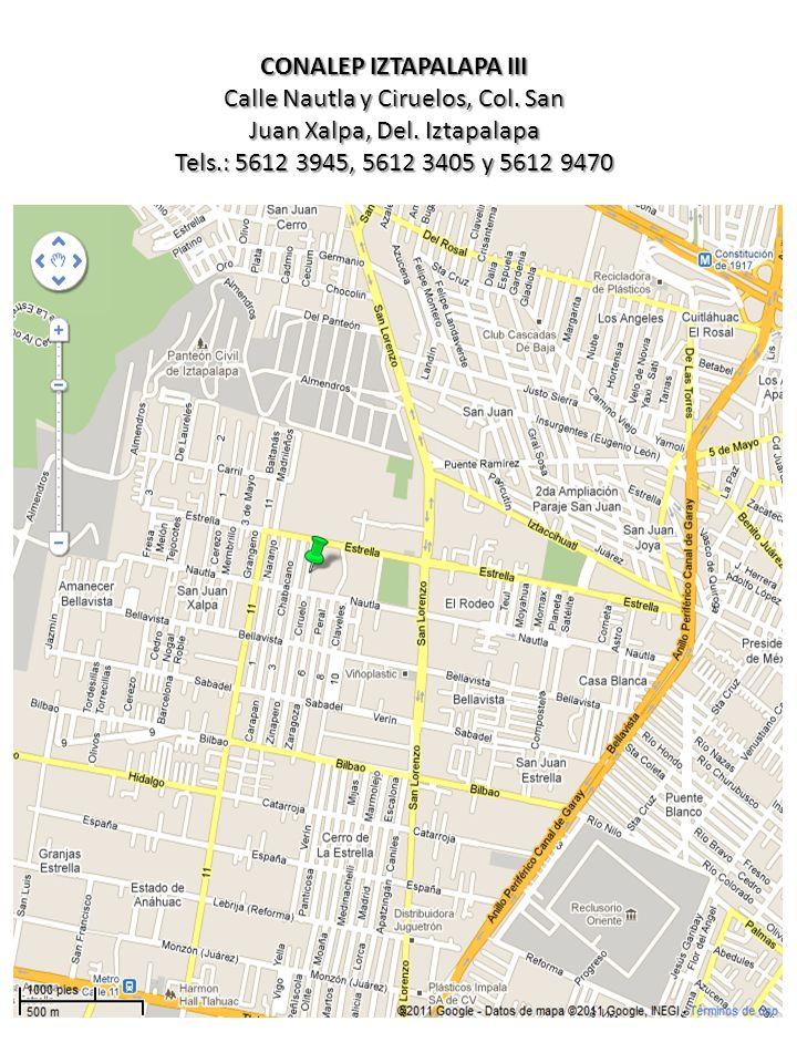 CONALEP IZTAPALAPA III Calle Nautla y Ciruelos, Col. San Juan Xalpa, Del. Iztapalapa Tels.: 5612 3945, 5612 3405 y 5612 9470