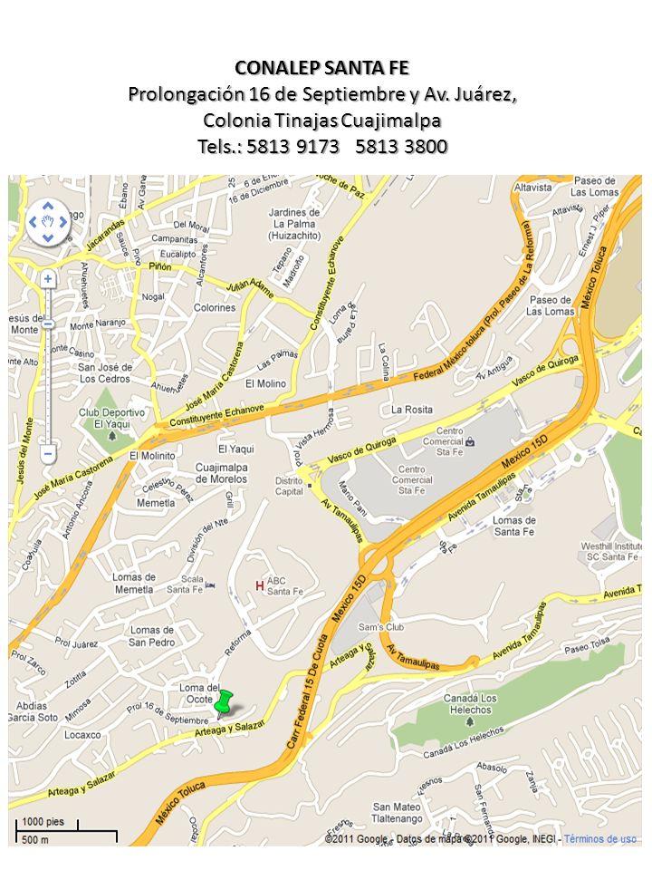 CONALEP SANTA FE Prolongación 16 de Septiembre y Av. Juárez, Colonia Tinajas Cuajimalpa Tels.: 5813 9173 5813 3800