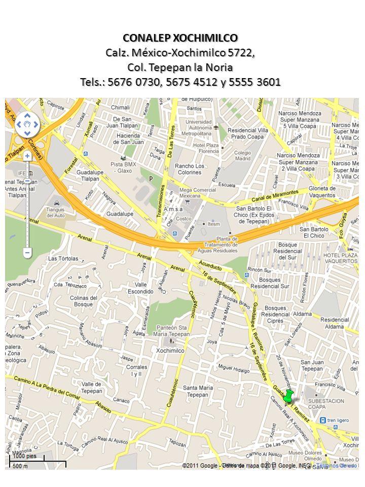 CONALEP XOCHIMILCO Calz. México-Xochimilco 5722, Col. Tepepan la Noria Tels.: 5676 0730, 5675 4512 y 5555 3601