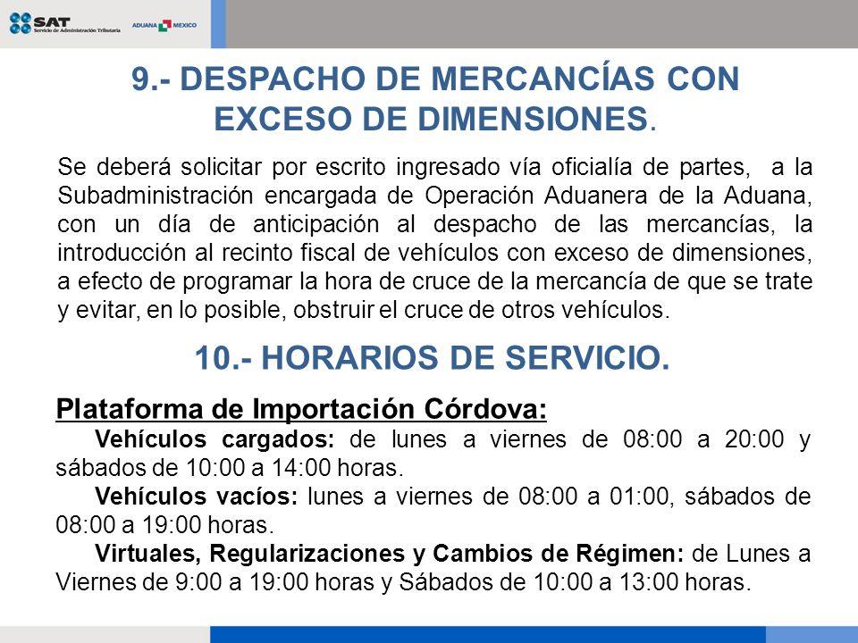 Plataforma de Exportación: Vehículos cargados: de lunes a viernes de 07:30 a 17:30 y sábados de 07:30 a 12:30 horas.