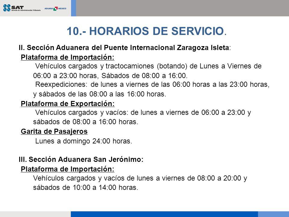 Plataforma de Exportación: Vehículos cargados y vacíos: de lunes a viernes de 08:00 a 20:00 y sábados de 10:00 a 14:00 horas.