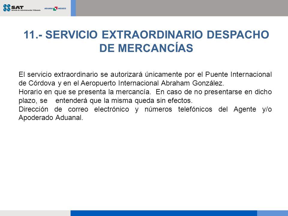 El servicio extraordinario se autorizará únicamente por el Puente Internacional de Córdova y en el Aeropuerto Internacional Abraham González. Horario