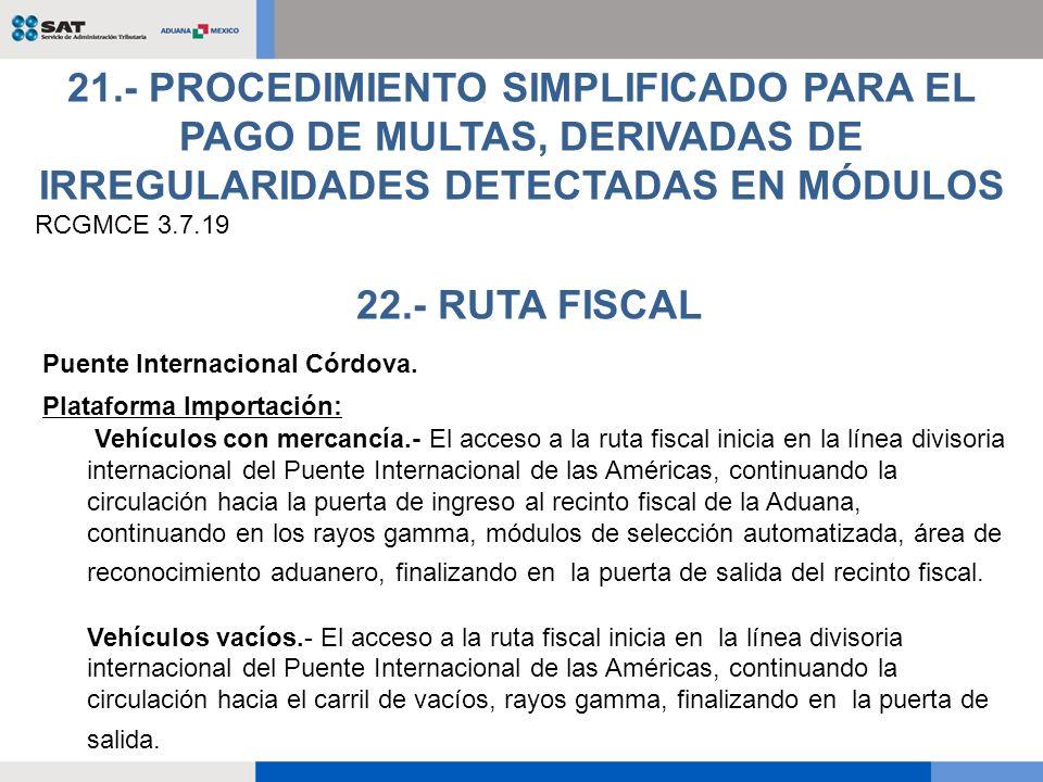 RCGMCE 3.7.19 21.- PROCEDIMIENTO SIMPLIFICADO PARA EL PAGO DE MULTAS, DERIVADAS DE IRREGULARIDADES DETECTADAS EN MÓDULOS Puente Internacional Córdova.
