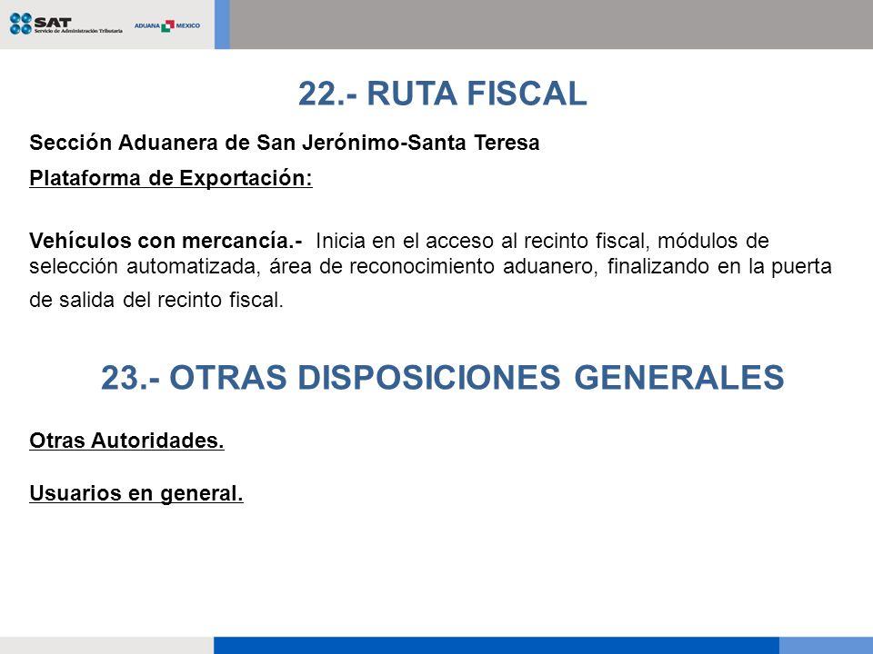 Sección Aduanera de San Jerónimo-Santa Teresa Plataforma de Exportación: Vehículos con mercancía.- Inicia en el acceso al recinto fiscal, módulos de s