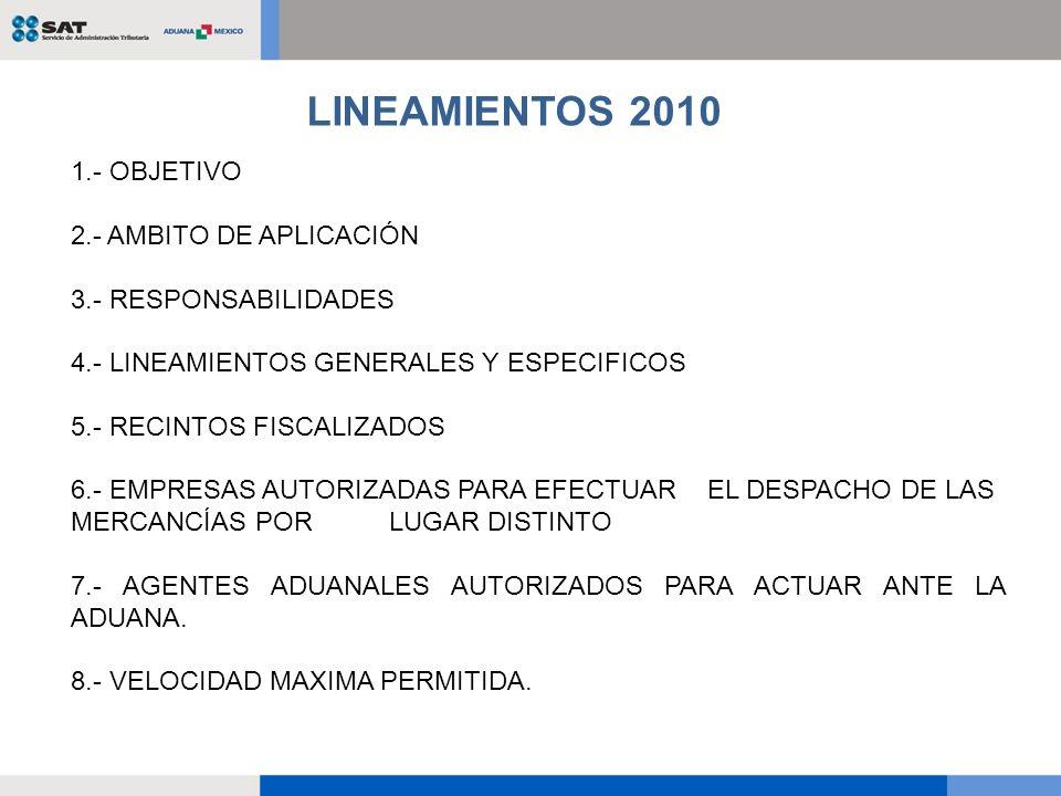 1.- OBJETIVO 2.- AMBITO DE APLICACIÓN 3.- RESPONSABILIDADES 4.- LINEAMIENTOS GENERALES Y ESPECIFICOS 5.- RECINTOS FISCALIZADOS 6.- EMPRESAS AUTORIZADA