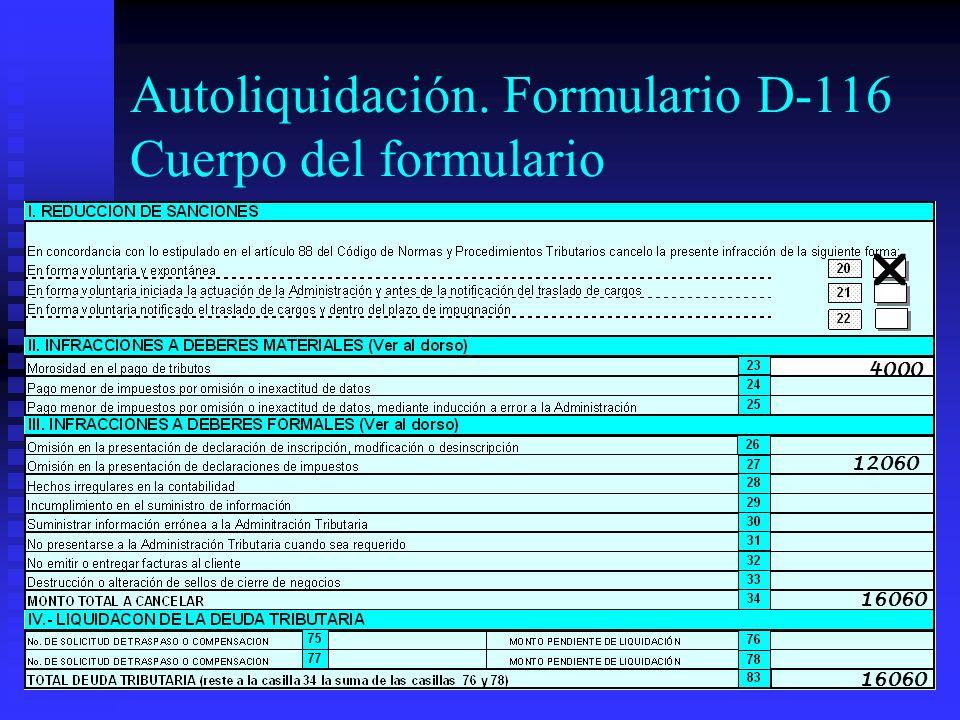 16 4000 12060 16060 Autoliquidación. Formulario D-116 Cuerpo del formulario