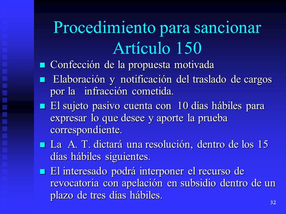 32 Procedimiento para sancionar Artículo 150 Confección de la propuesta motivada Confección de la propuesta motivada Elaboración y notificación del tr