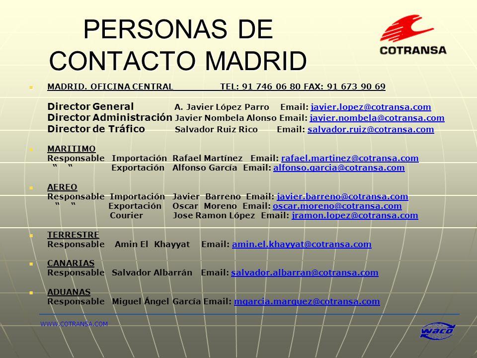 PERSONAS DE CONTACTO MADRID MADRID. OFICINA CENTRAL TEL: 91 746 06 80 FAX: 91 673 90 69 MADRID. OFICINA CENTRAL TEL: 91 746 06 80 FAX: 91 673 90 69 Di
