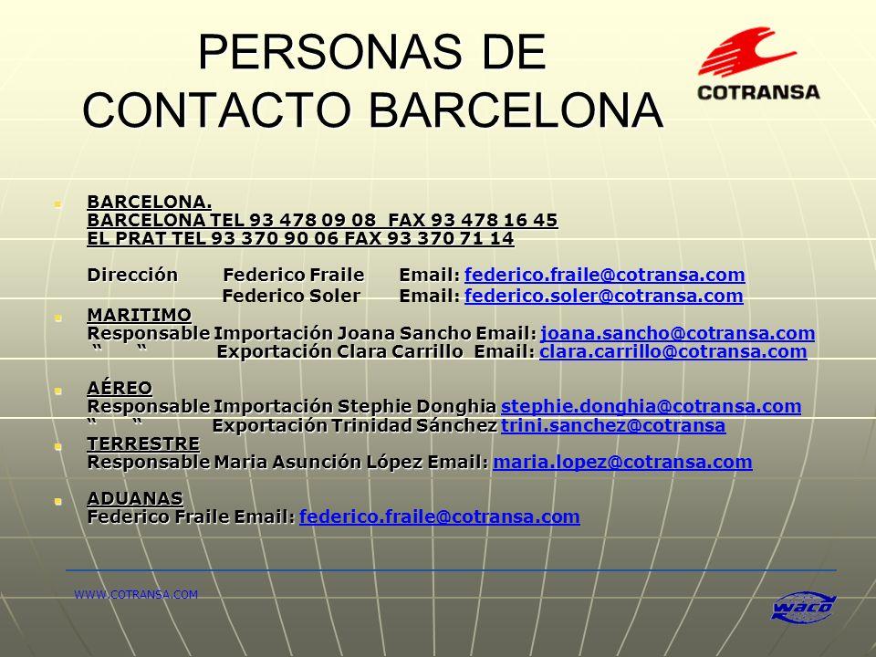 PERSONAS DE CONTACTO BARCELONA BARCELONA. BARCELONA. BARCELONA TEL 93 478 09 08 FAX 93 478 16 45 EL PRAT TEL 93 370 90 06 FAX 93 370 71 14 Dirección F