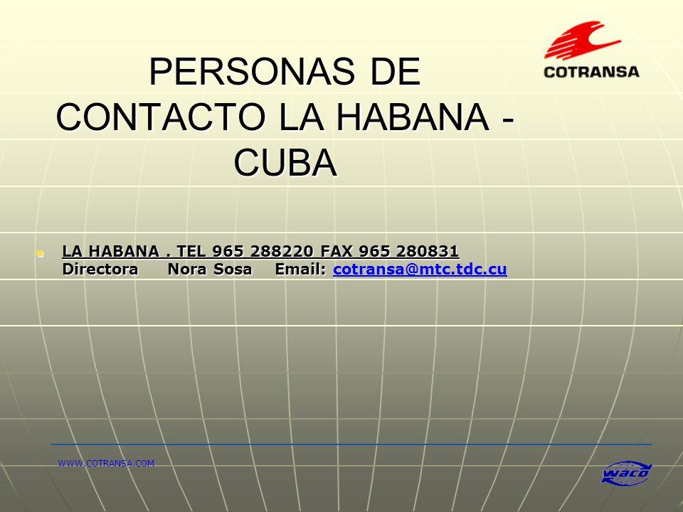 PERSONAS DE CONTACTO LA HABANA - CUBA LA HABANA. TEL 965 288220 FAX 965 280831 LA HABANA. TEL 965 288220 FAX 965 280831 Directora Nora Sosa Email: Dir