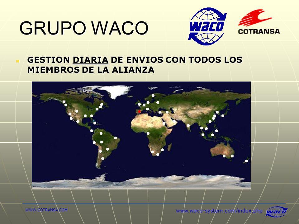 GRUPO WACO GESTION DIARIA DE ENVIOS CON TODOS LOS MIEMBROS DE LA ALIANZA GESTION DIARIA DE ENVIOS CON TODOS LOS MIEMBROS DE LA ALIANZA www.waco-system