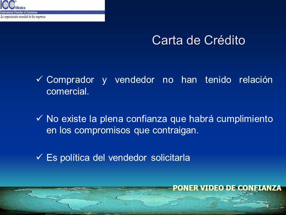 5 También llamada Crédito Documentario o Crédito Comercial.
