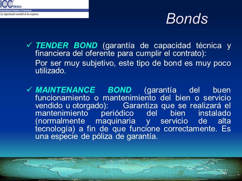 47 Bonds TENDER BOND (garantía de capacidad técnica y financiera del oferente para cumplir el contrato): Por ser muy subjetivo, este tipo de bond es m