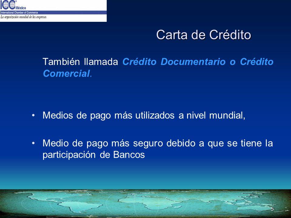 5 También llamada Crédito Documentario o Crédito Comercial. Medios de pago más utilizados a nivel mundial, Medio de pago más seguro debido a que se ti