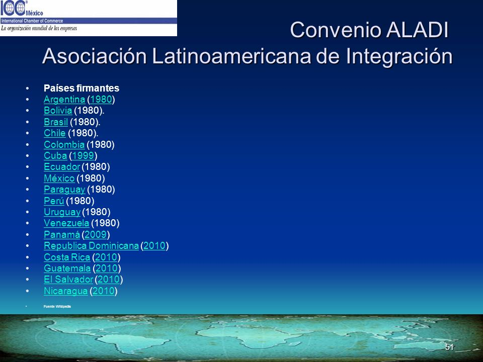 51 Convenio ALADI Asociación Latinoamericana de Integración Convenio ALADI Asociación Latinoamericana de Integración Países firmantes Argentina (1980)
