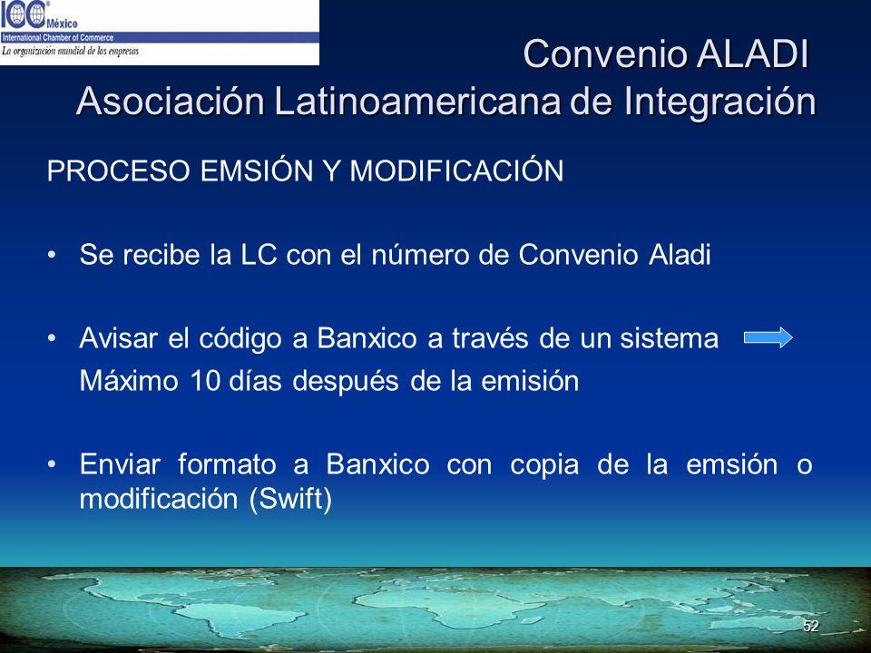 52 Convenio ALADI Asociación Latinoamericana de Integración Convenio ALADI Asociación Latinoamericana de Integración PROCESO EMSIÓN Y MODIFICACIÓN Se