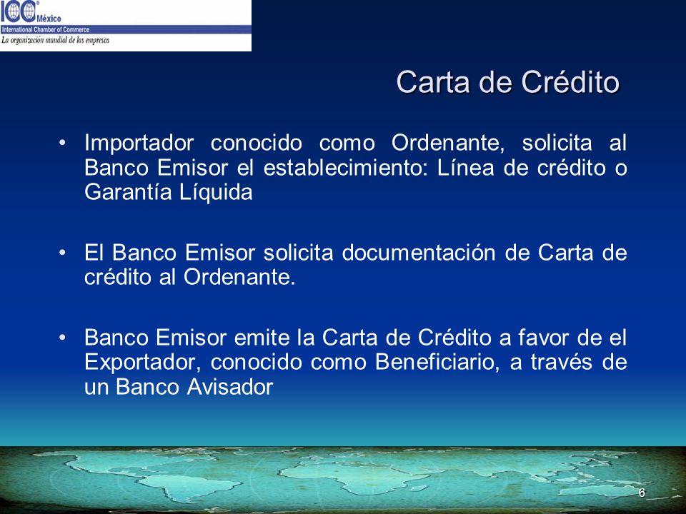 6 Importador conocido como Ordenante, solicita al Banco Emisor el establecimiento: Línea de crédito o Garantía Líquida El Banco Emisor solicita docume