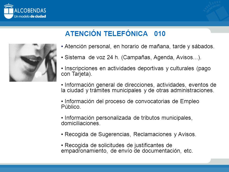 ATENCIÓN TELEFÓNICA 010 Atención personal, en horario de mañana, tarde y sábados.