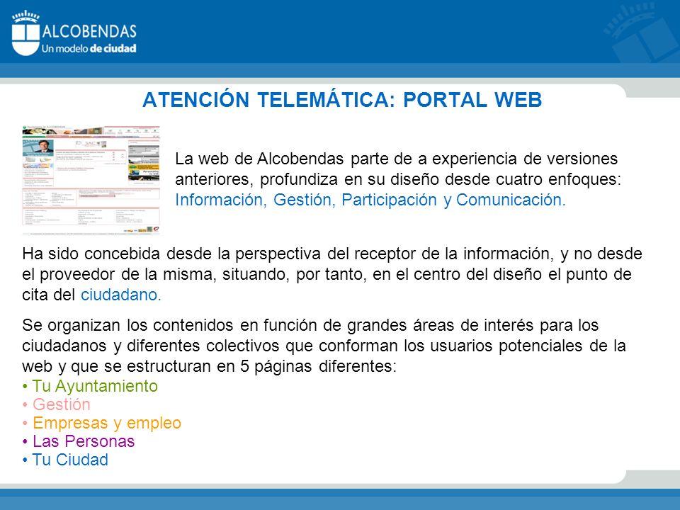 ATENCIÓN TELEMÁTICA: PORTAL WEB La web de Alcobendas parte de a experiencia de versiones anteriores, profundiza en su diseño desde cuatro enfoques: Información, Gestión, Participación y Comunicación.