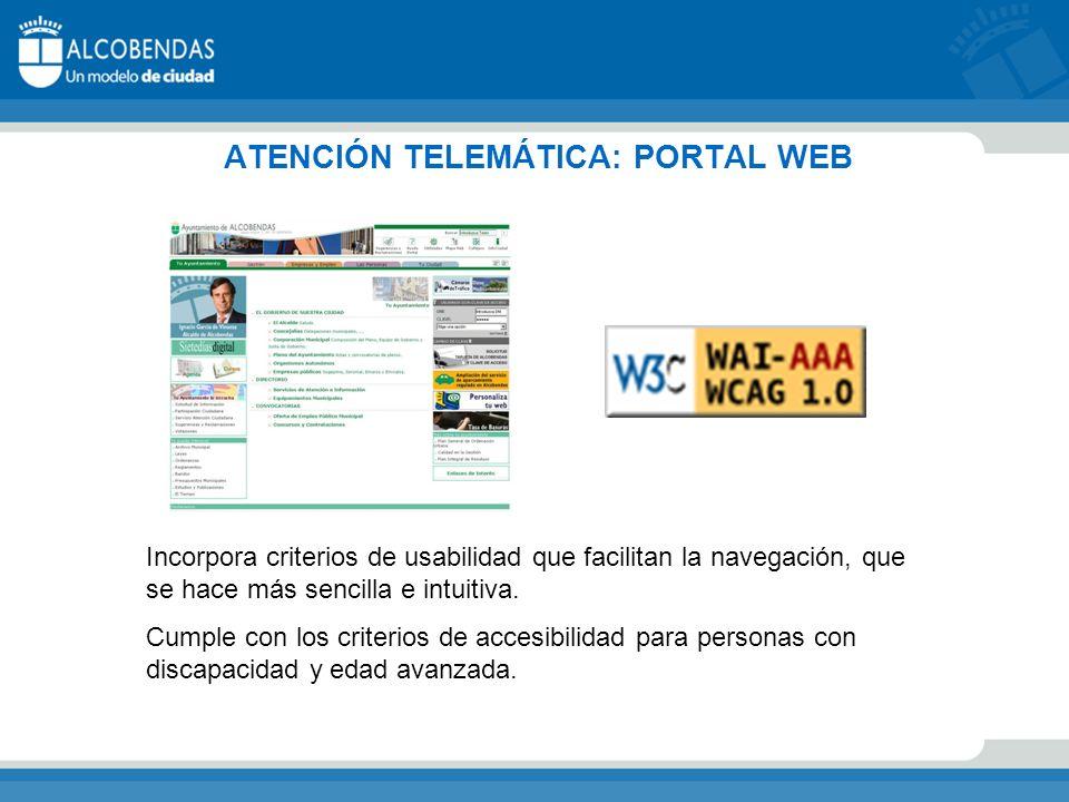 ATENCIÓN TELEMÁTICA: PORTAL WEB Incorpora criterios de usabilidad que facilitan la navegación, que se hace más sencilla e intuitiva.