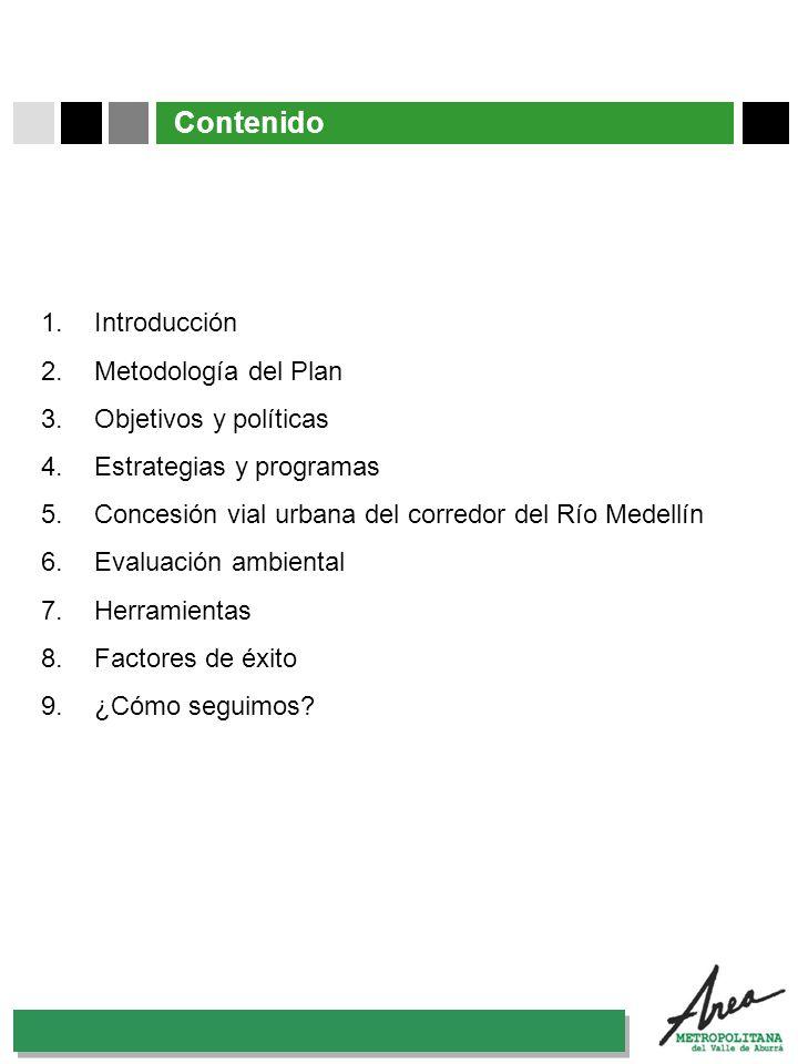 31 Octubre 2007 Contenido 1.Introducción 2.Metodología del Plan 3.Objetivos y políticas 4.Estrategias y programas 5.Concesión vial urbana del corredor