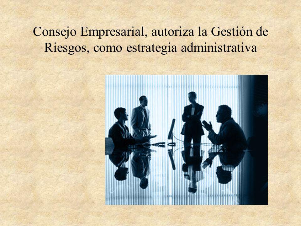 Consejo Empresarial, autoriza la Gestión de Riesgos, como estrategia administrativa