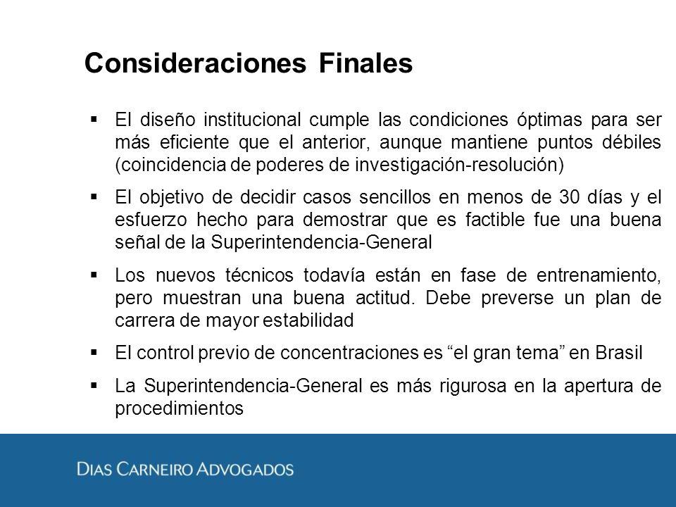 Consideraciones Finales El diseño institucional cumple las condiciones óptimas para ser más eficiente que el anterior, aunque mantiene puntos débiles