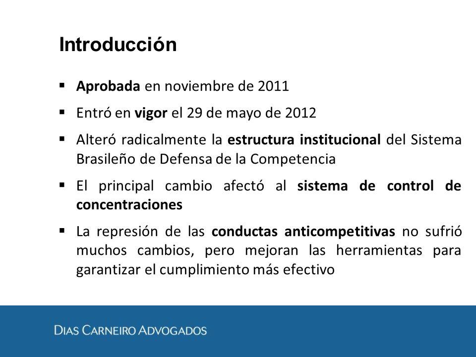 Introducción Aprobada en noviembre de 2011 Entró en vigor el 29 de mayo de 2012 Alteró radicalmente la estructura institucional del Sistema Brasileño