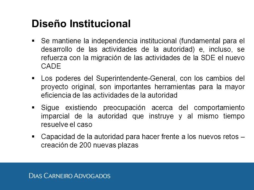 Diseño Institucional Se mantiene la independencia institucional (fundamental para el desarrollo de las actividades de la autoridad) e, incluso, se ref