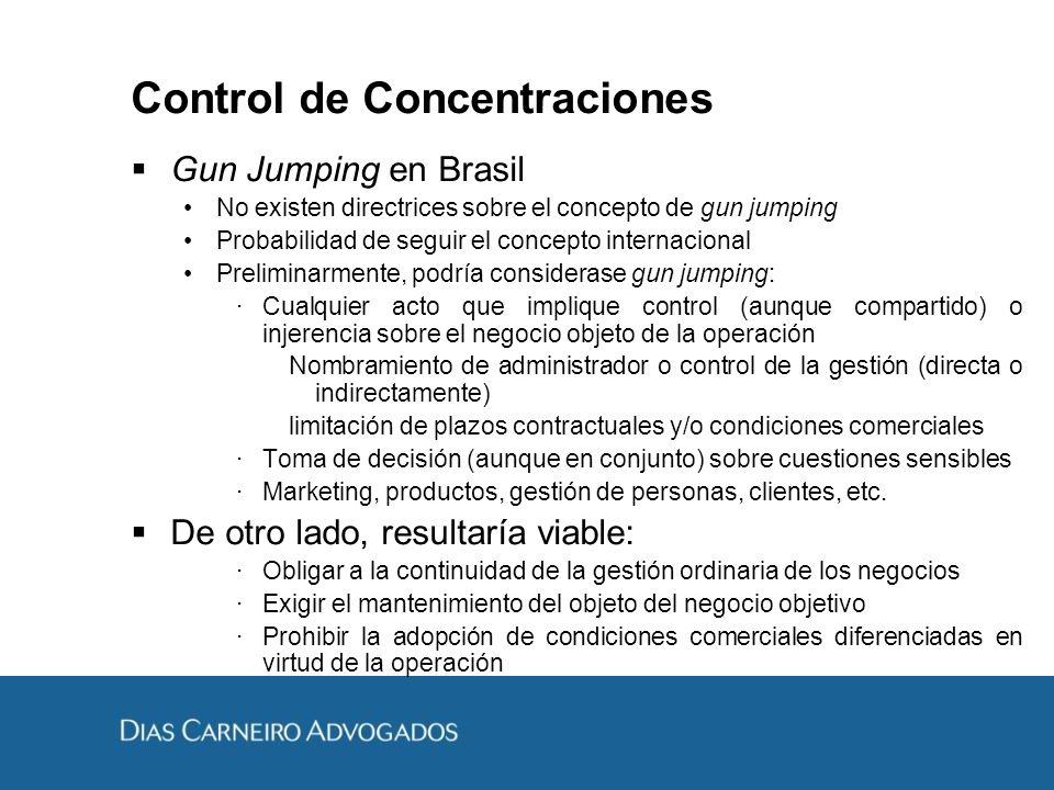 Control de Concentraciones Gun Jumping en Brasil No existen directrices sobre el concepto de gun jumping Probabilidad de seguir el concepto internacio