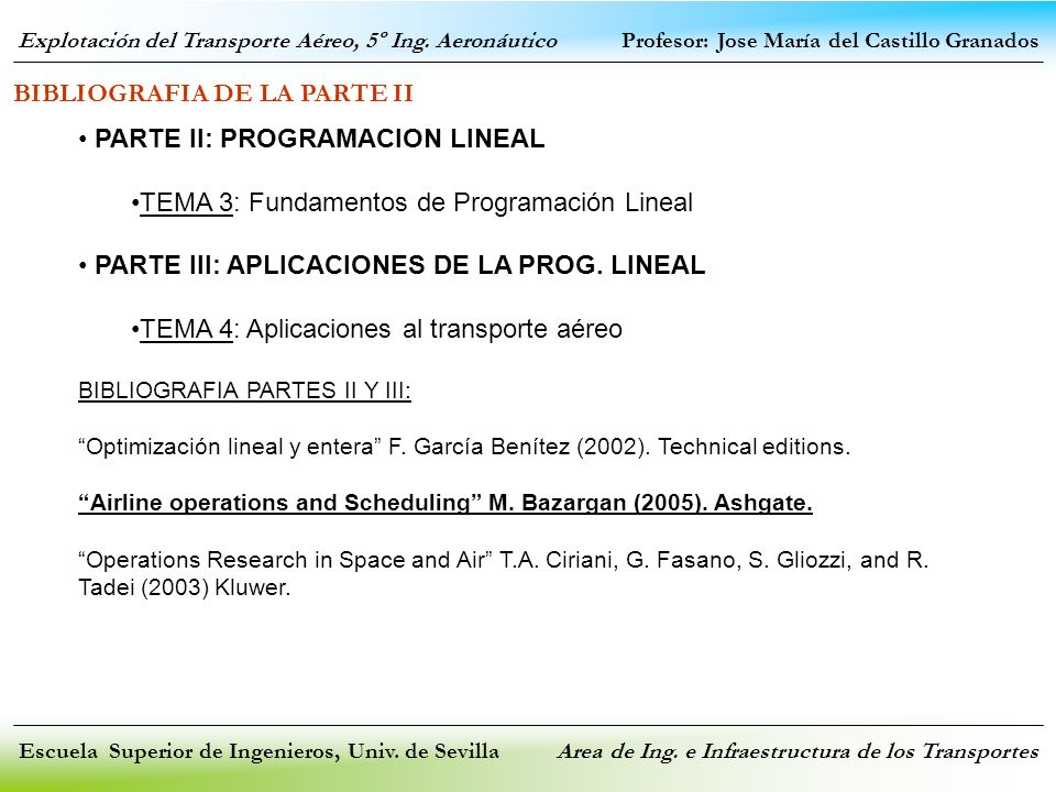 Explotación del Transporte Aéreo, 5º Ing. Aeronáutico Profesor: Jose María del Castillo Granados Escuela Superior de Ingenieros, Univ. de Sevilla Area
