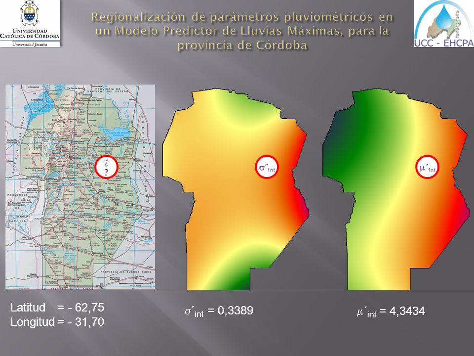 Latitud= - 62,75 Longitud= - 31,70 ´ int = 0,3389 ´ int = 4,3434