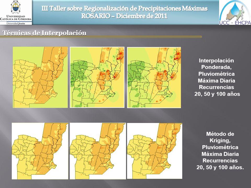 Técnicas de Interpolación Interpolación Ponderada, Pluviométrica Máxima Diaria Recurrencias 20, 50 y 100 años Método de Kriging, Pluviométrica Máxima