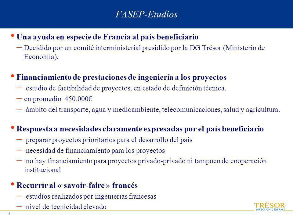 FASEP-Etudios 4 Una ayuda en especie de Francia al país beneficiario – Decidido por un comité interministerial presidido por la DG Trésor (Ministerio de Economía).
