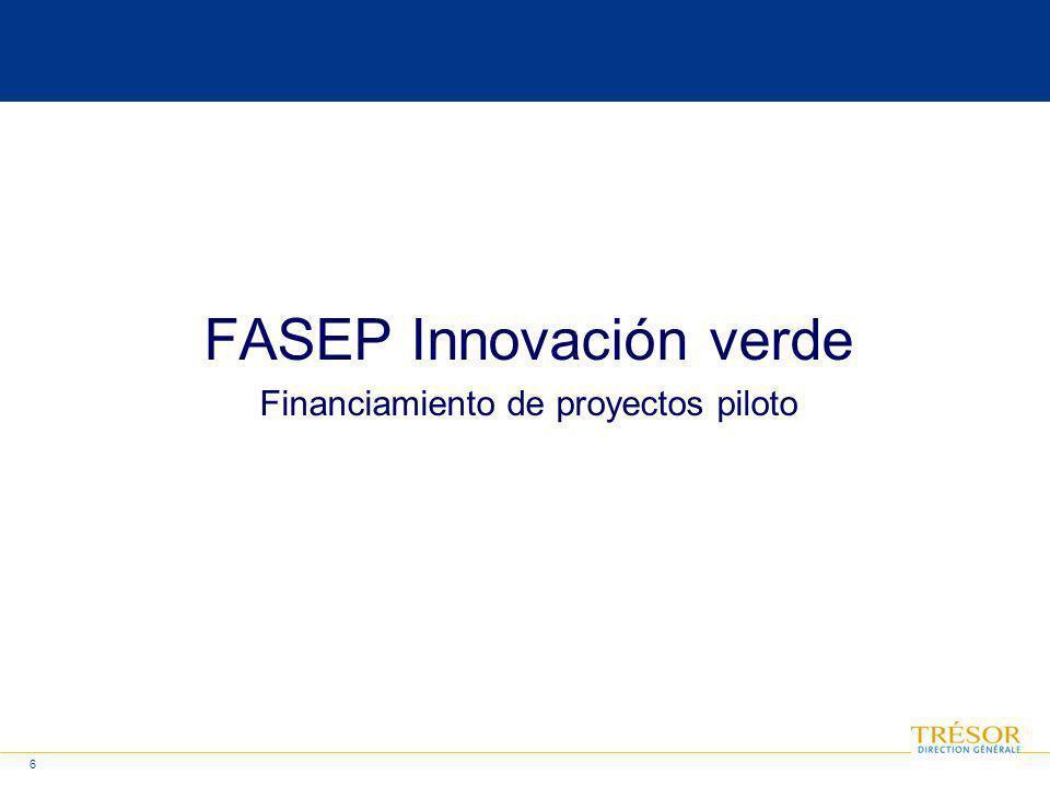 6 FASEP Innovación verde Financiamiento de proyectos piloto