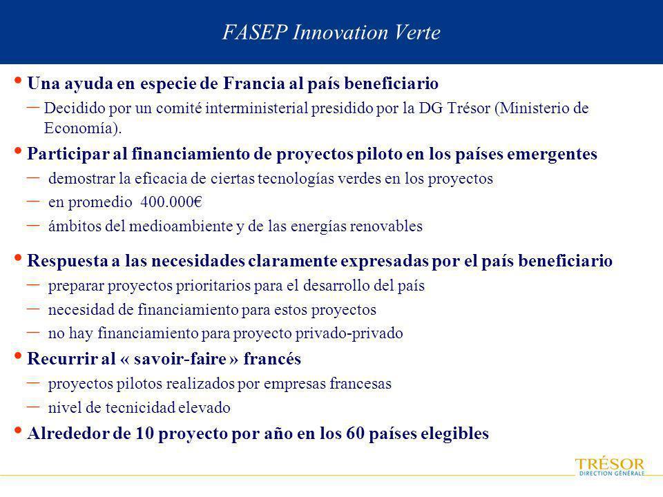 FASEP Innovation Verte Una ayuda en especie de Francia al país beneficiario – Decidido por un comité interministerial presidido por la DG Trésor (Ministerio de Economía).