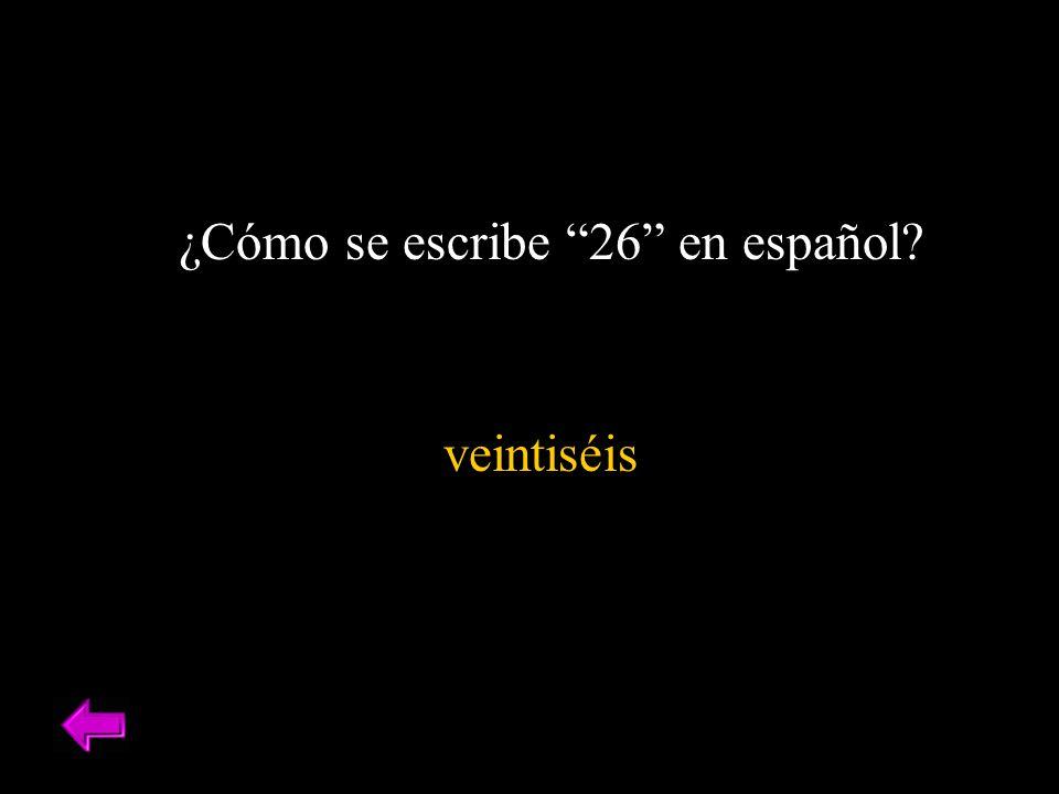 ¿Cómo se escribe 26 en español? veintiséis